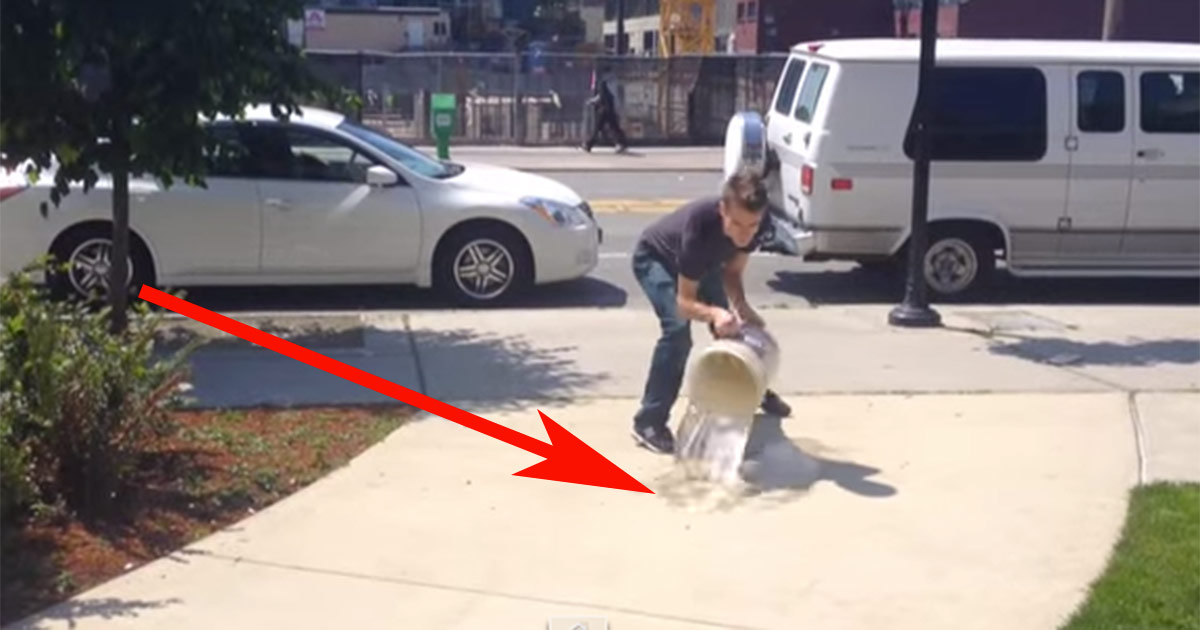 He pours water on the sidewalk. Think he's crazy? Wait till you see what happens after that